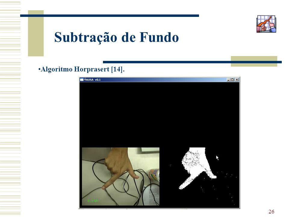 Subtração de Fundo Algoritmo Horprasert [14].